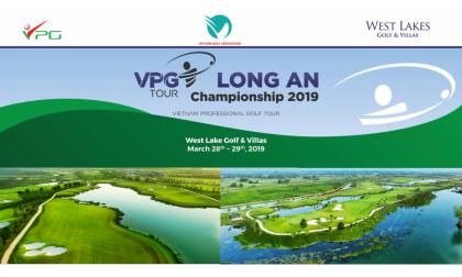 VPG Tour Long An Championship 2019: Giải đấu chuyên nghiệp đầu tiên thuộc hệ thống VPG Tour tại khu vực phía Nam
