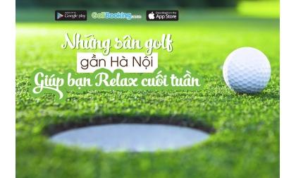 Top 6 sân golf gần Hà Nội dành cho golfer