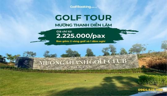 GOLF TOUR MƯỜNG THANH DIỄN LÂM (TRONG TUẦN)
